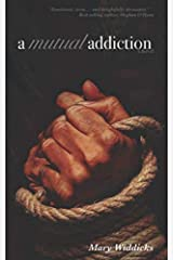 A Mutual Addiction Paperback
