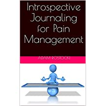 Introspective Journaling for Pain Management (English Edition)