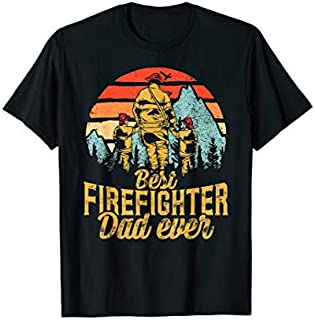 Best Gift Mens Best Firefighter Dad Ever  Proud Firefighter Gift Tee Need Funny TShirt / S - 5Xl