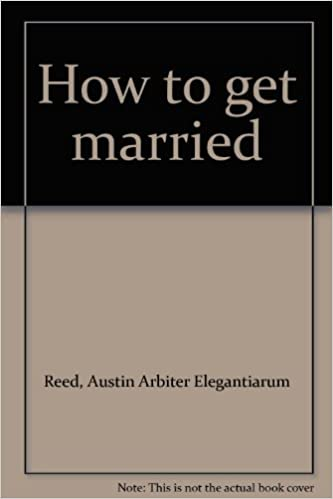 How To Get Married Amazon Co Uk Arbiter Elegantiarum Austin Reed Eric M Simon Books