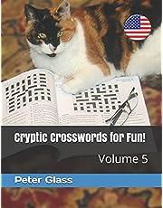 Cryptic Crosswords for Fun, Volume 5!