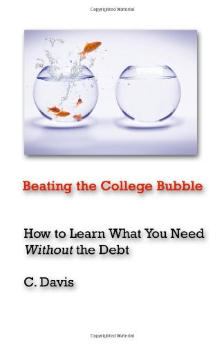 Beating The College Bubble: How To Learn What You Need Without The Debt