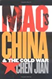 Mao's China and the Cold War, Chen Jian, 0807849324