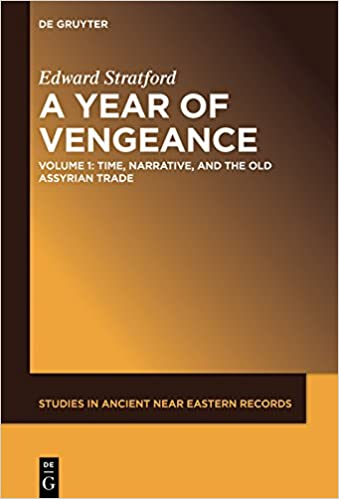 Time, Narrative, and the Old Assyrian Trade (Studies in Ancient Near Eastern Records)