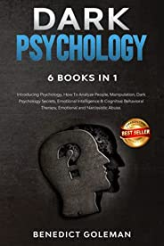 DARK PSYCHOLOGY 6 BOOKS IN 1: Introducing Psychology,How To Analyze People,Manipulation,Dark Psychology Secret