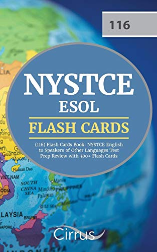 NYSTCE ESOL (116) Flash Cards Book: NYSTCE English to Speakers of Other Languages Test Prep Review with 300+ Flashcards