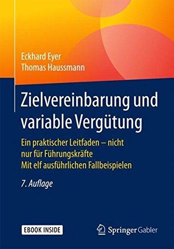 zielvereinbarung-und-variable-vergtung-ein-praktischer-leitfaden-nicht-nur-fr-fhrungskrfte-mit-elf-ausfhrlichen-fallbeispielen