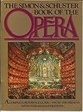 The Simon and Schuster Book of the Opera, Arnoldo Mondadori, 0671604384