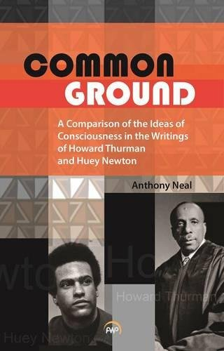 Read Online Common Ground: A Comparison of the Ideas of Consciousness in the Writings of Howard Thurman and Huey Newton pdf