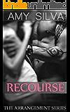 Recourse: Steamy Romantic Suspense (The Arrangement Book 1)