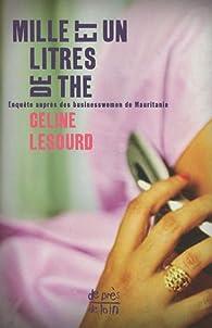 Mille et un litres de thé : Enquête auprès des businesswomen de Mauritanie par Céline Lesourd
