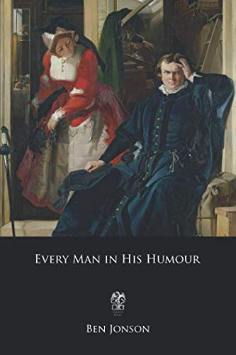 Every Man in His Humour (Ben Jonson Every Man In His Humour)