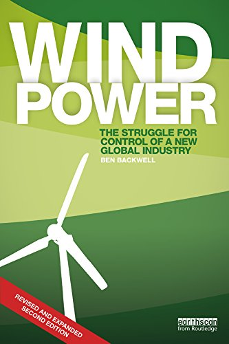 Wind Power: The Struggle for Control of a New Global Industry por Ben Backwell