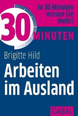 30 minuten arbeiten im ausland german edition for Brigitte hild