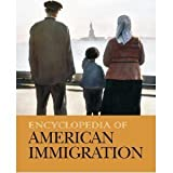 Encyclopedia of American Immigration, Carl L. Bankston, 1587656027