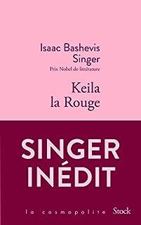 Keila la Rouge, Singer, Isaac Bashevis