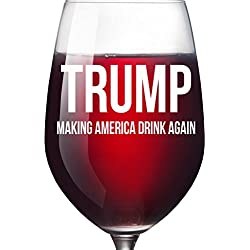 Trump Gag Gift Making America Drink Again Wine Glass - Funny Birthday Father's Day Mother's Day Christmas Retirement Gift Ideas for Mom Dad Sister Best Friend Boss Coworker Democrat -Holds 16 ounces