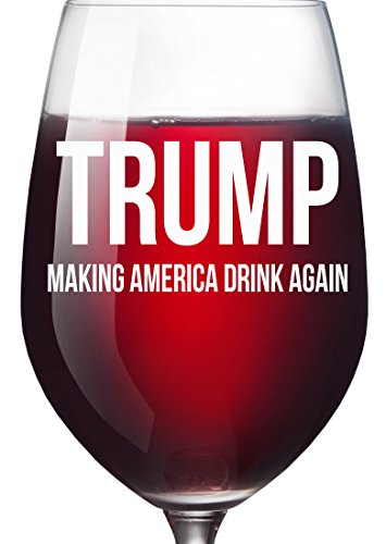 Trump Gag Gift Making America Drink Again Wine Glass - Funny Birthday Father's Day Mother's Day Christmas Retirement Gift Ideas for Mom Dad Best Friend Boss Coworker Democrat Impeach -Holds 16 ounces