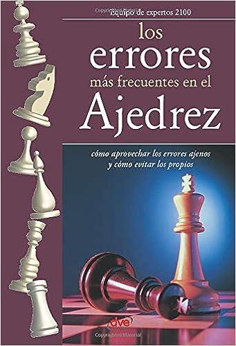 Los errores más frecuentes en el ajedrez: Amazon.es: Autores, Varios: Libros