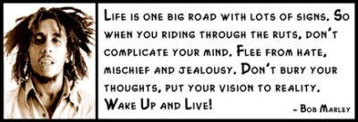 wall-quote-bob-marley-life-is-one-big-road-with-lots-of-signs