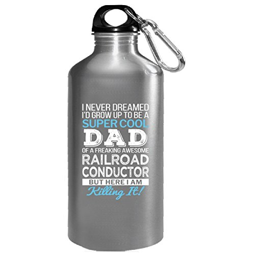 Super Cool Dad Of Awesome Railroad Conductor Dad Funny Gift - Water (16 Bottle Super Conductor)