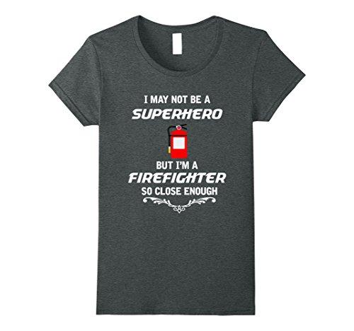 Womens Not Superhero But Firefighter Funny Gift T-Shirt XL Dark Heather