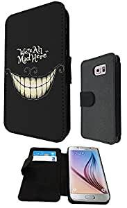 Cool Fun FunkY Funny WE ARE ALL MAD HERE 188 Design Samsung Galaxy S6 i9700 Fashion Trend Full Case Book Style Flip cover Defender Credit Card Holder Pouch Case Cover iPhone Wallet Purse