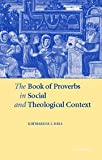 The Book of Proverbs in Social and Theological Context, Katharine J. Dell, 0521633052