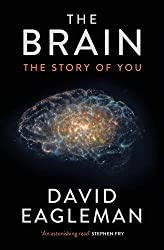 The Brain: The Story of You by David Eagleman (2015-11-05)