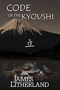 Code of the Kyoushi (Miraibanashi Book 1) (English Edition) por [Litherland, James]