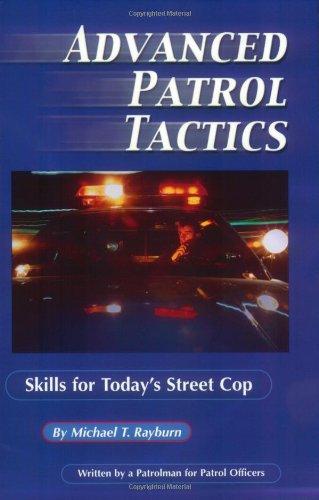 Advanced Patrol Tactics: Skills for Today's Street Cop -