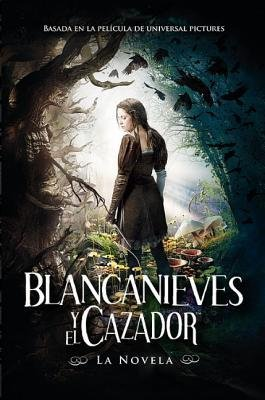 [ Blancanieves y el Cazador [With Poster] = Snow White and the Huntsman (Spanish) ] By Blake, Lily ( Author ) [ 2012 ) [ Paperback ]