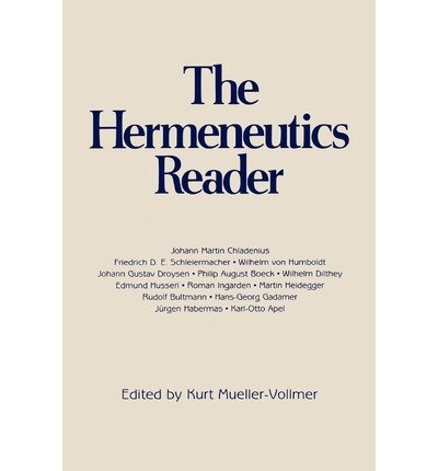 [(The Hermeneutics Reader: Texts of the German Tradition from the Enlightenment to the Present)] [Author: Kurt Mueller-Vollmer] published on (April, 1998)