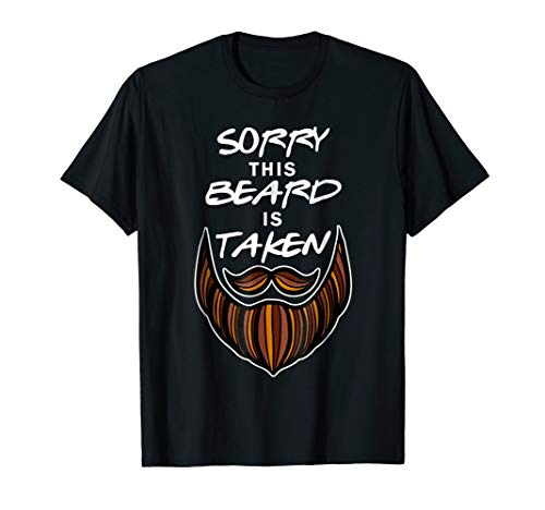 Mens Sorry This Beard Is Taken TShirt Funny Sexy Bearded Saying -