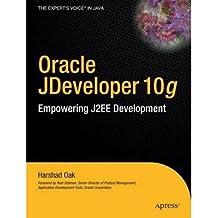[(Oracle JDeveloper 10g: Empowering J2EE Development )] [Author: Harshad Oak] [Feb-2004]