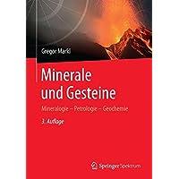 Minerale und Gesteine: Mineralogie – Petrologie – Geochemie