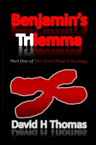 Benjamin's Trilemma: Part One of The Omni Project Duology (The Omni Duology) (Volume 1)