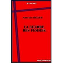 La guerre des femmes. Histoire de Louise de Bettignies et de ses compagnes (French Edition)