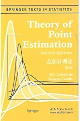 Theory of Point Estimation (Springer Texts in Statistics) by E.L. Lehmann (September 25,2003) Paperback