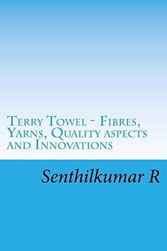 Terry Towel - Fibres, Yarns, Quality aspects and Innovations (Towels Microcotton Terry)