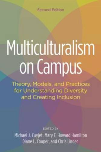 Multiculturalism on Campus: Theory, Models, and Practices for Understanding Diversity and Creating Inclusion