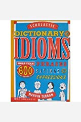 Scholastic Dictionary of Idioms: More Than 600 Phrases, Sayings & Expressions Paperback