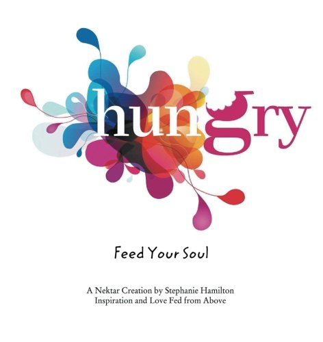 Hungry: Feed Your Soul (Food Photographic Memory)