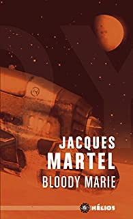 Bloody Marie par Jacques Martel (II)