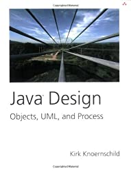 Java(TM) Design: Objects, UML, and Process