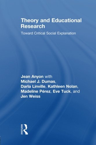 Theory and Educational Research: Toward Critical Social Explanation (Critical Youth Studies)