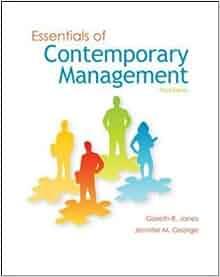 essentials of contemporary management Answer to essentials of contemporary management, 7th edition gareth r jones, texas a&m university jennifer m george, rice university mcgraw-hill.