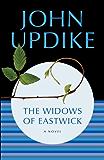 The Widows of Eastwick: A Novel