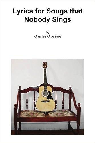 Lyrics for Songs that Nobody Sings: Charles Ford: 9781441537478 ...