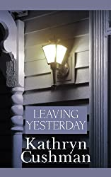 Leaving Yesterday (Center Point Christian Fiction (Large Print))